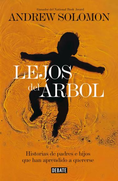 Andrew Solomon, Lejos del Arbol